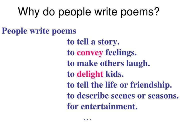 Why do people write poems?