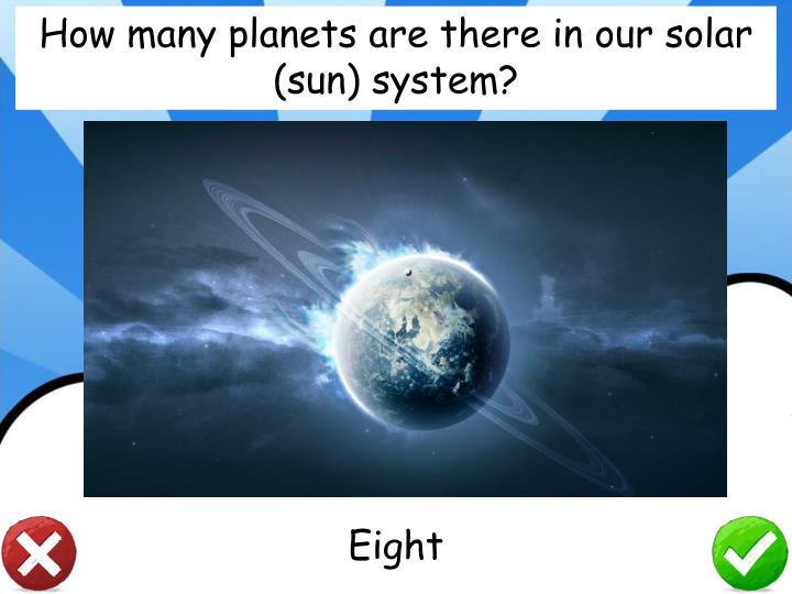 How many planets are there in our solar (sun) system?