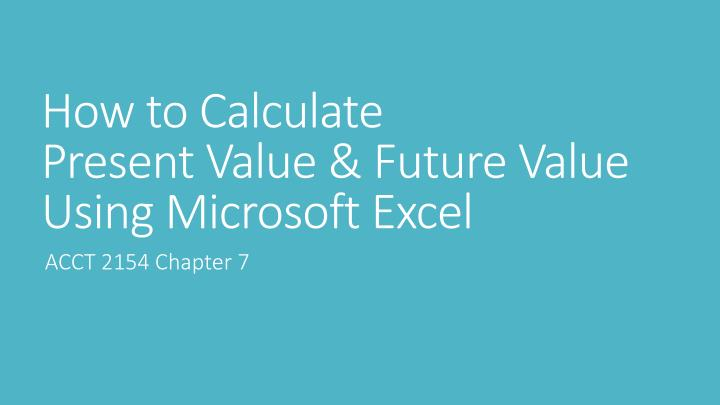 How to calculate present value future value using microsoft excel