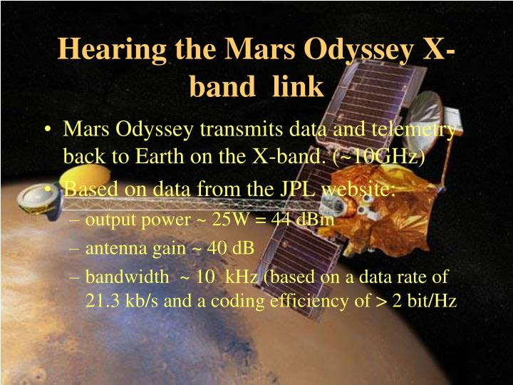 Hearing the Mars Odyssey X-band  link