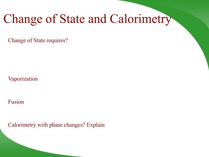 Change of State and Calorimetry