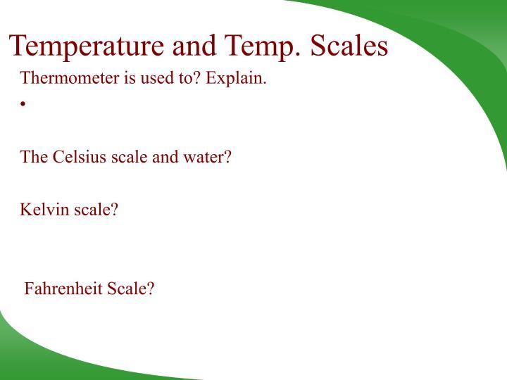 Temperature and Temp. Scales
