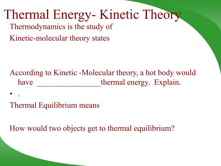 Thermal Energy- Kinetic Theory