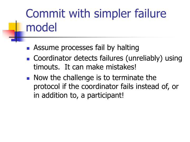 Commit with simpler failure model