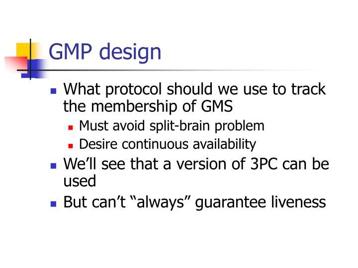 GMP design