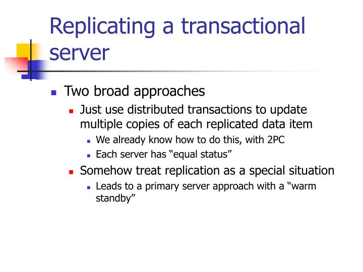 Replicating a transactional server