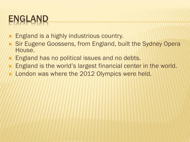 England is a highly industrious country.