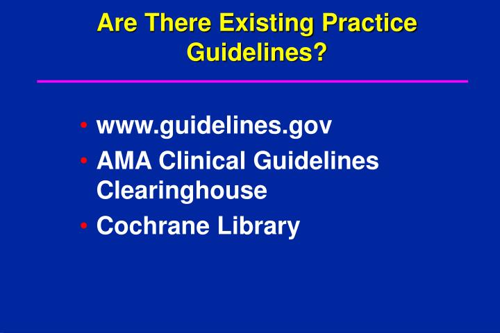 Are There Existing Practice Guidelines?