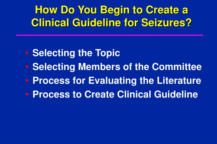 How Do You Begin to Create a Clinical Guideline for Seizures?