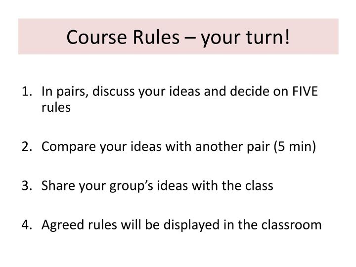 Course Rules – your turn!