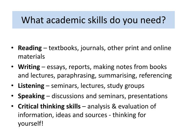 What academic skills do you need?
