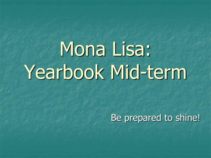 Mona Lisa: Yearbook Mid-term