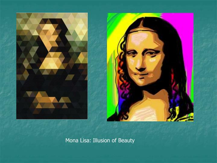 Mona Lisa: Illusion of Beauty