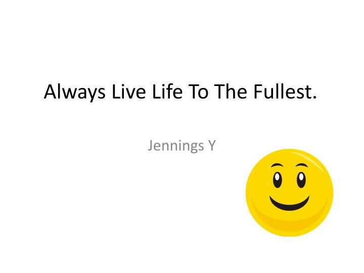 Always Live Life