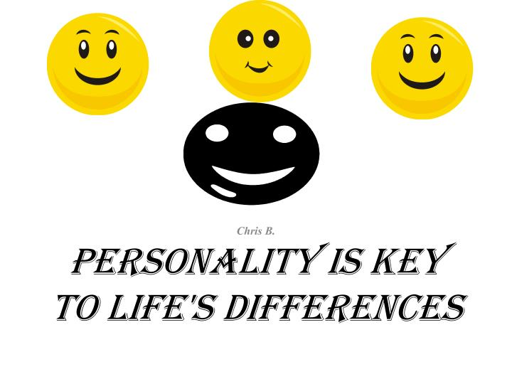 Personality is key to life's differences