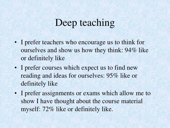 Deep teaching