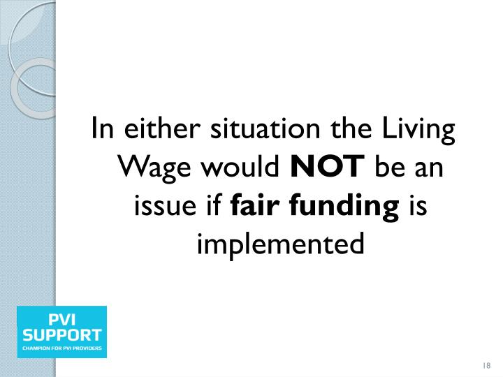 In either situation the Living Wage would