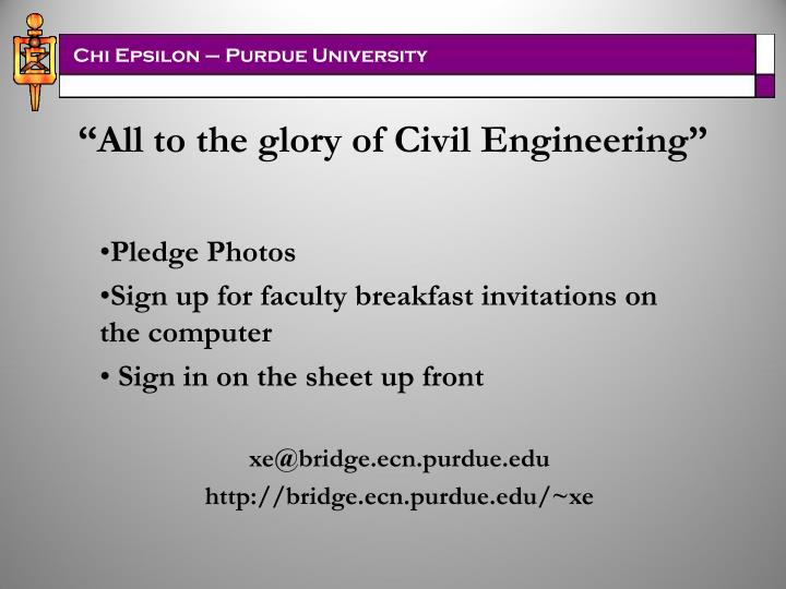 """All to the glory of Civil Engineering"""