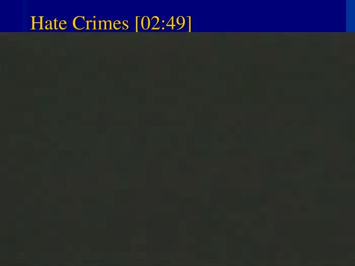 Hate Crimes [02:49]