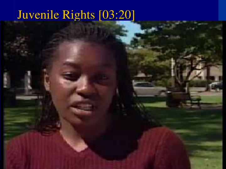 Juvenile Rights [03:20]