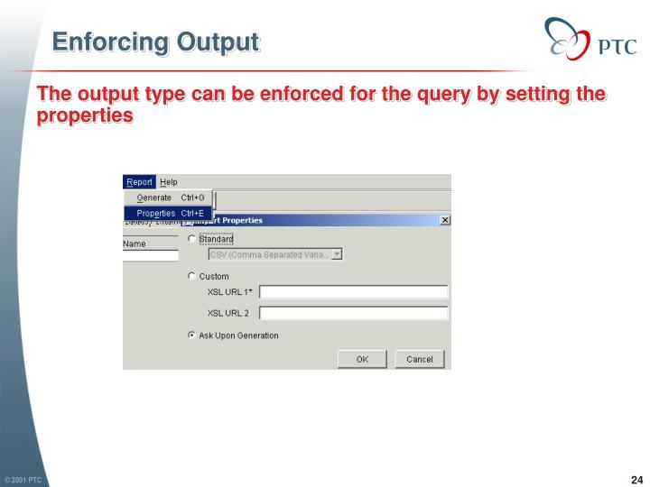Enforcing Output
