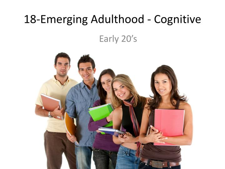 18 emerging adulthood cognitive