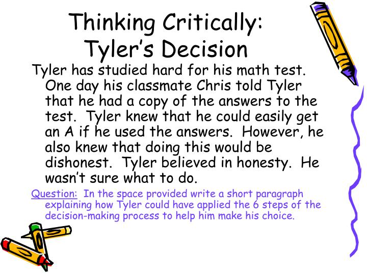 Thinking Critically:  Tyler's Decision