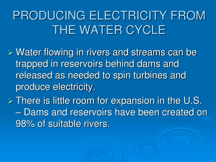 PRODUCING ELECTRICITY FROM THE WATER CYCLE