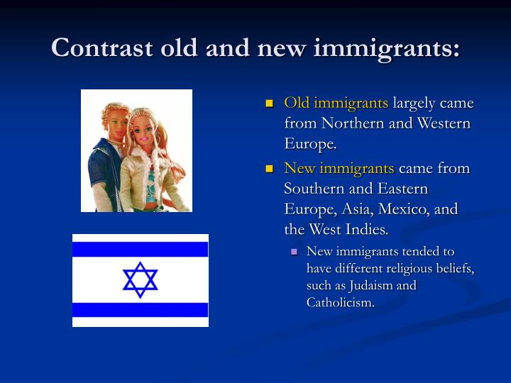 Contrast old and new immigrants