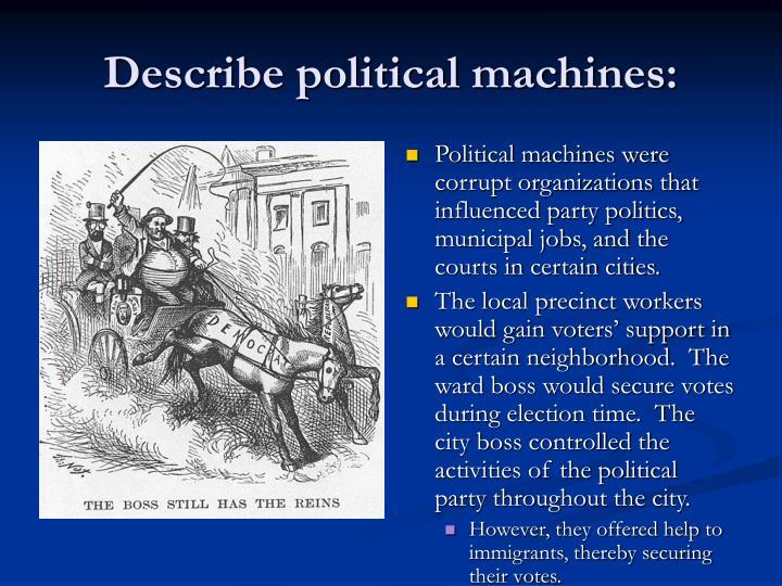 Describe political machines: