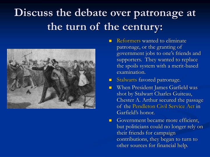 Discuss the debate over patronage at the turn of the century: