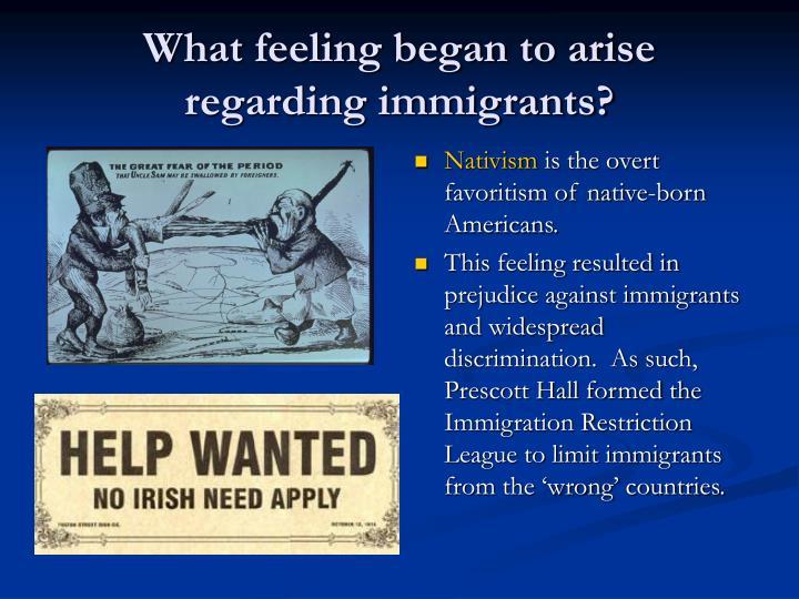 What feeling began to arise regarding immigrants?