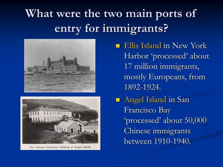 What were the two main ports of entry for immigrants?