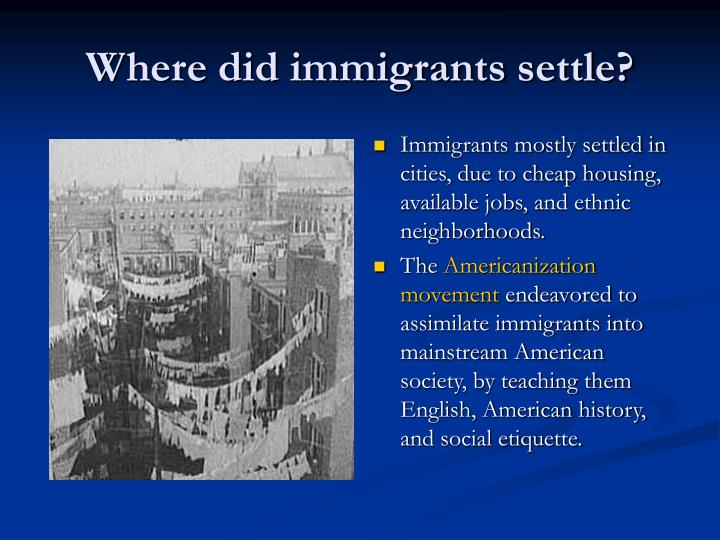 Where did immigrants settle?