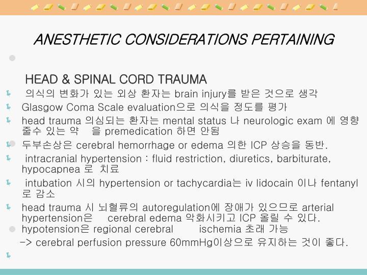 ANESTHETIC CONSIDERATIONS PERTAINING