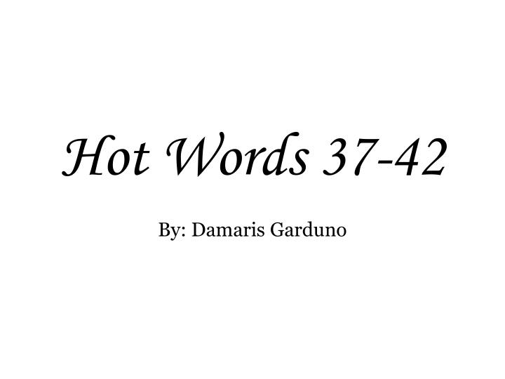 Hot Words 37-42