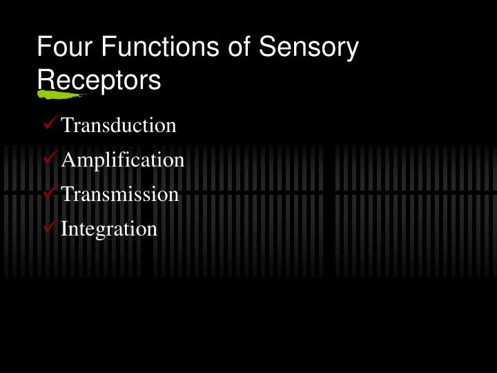 Four functions of sensory receptors