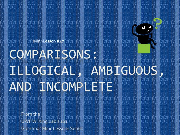 From the uwf writing lab s 101 grammar mini lessons series