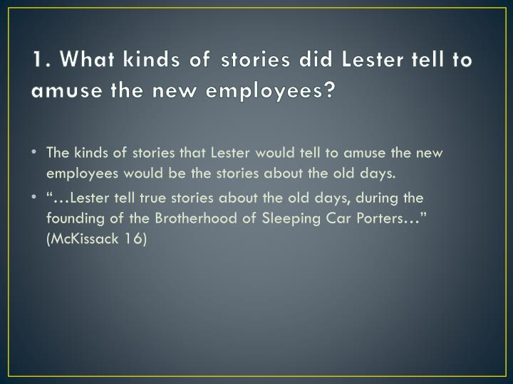 1. What kinds of stories did Lester tell to amuse the new employees?