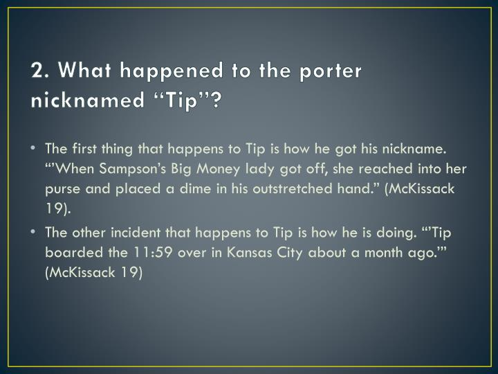 2 what happened to the porter nicknamed tip