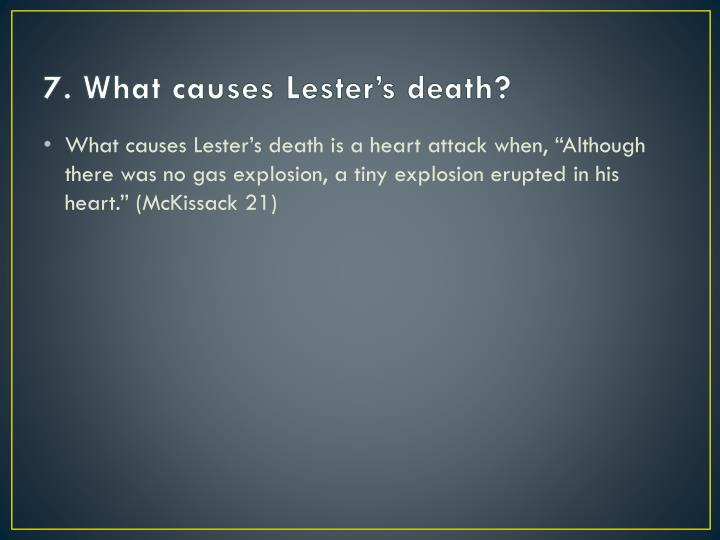 7. What causes Lester's death?