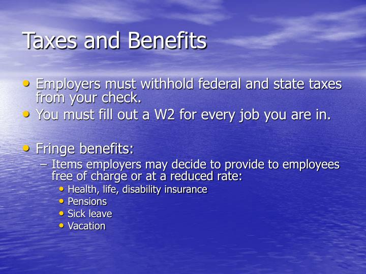 Taxes and Benefits