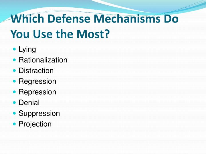 Which Defense Mechanisms Do You Use the Most?