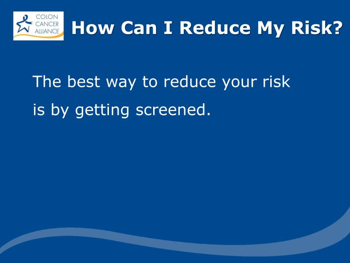 How Can I Reduce My Risk?
