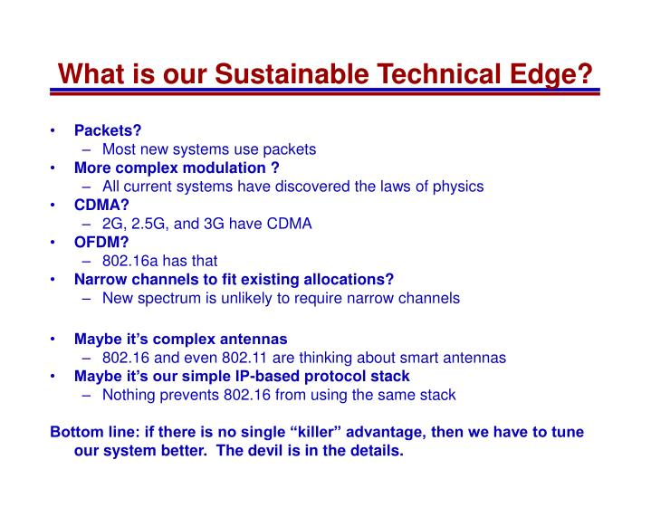 What is our Sustainable Technical Edge?