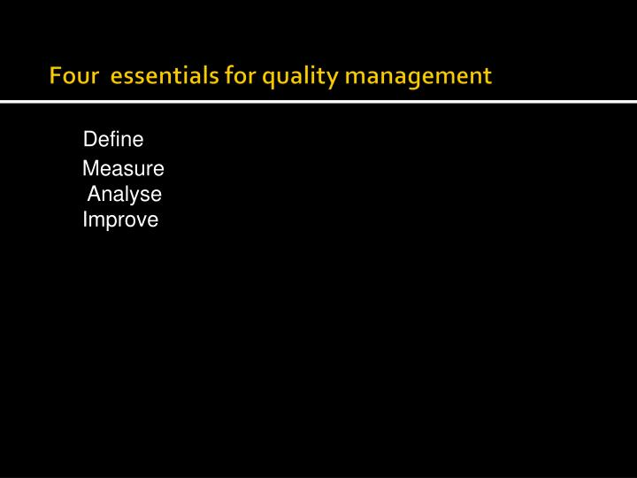Four  essentials for quality management