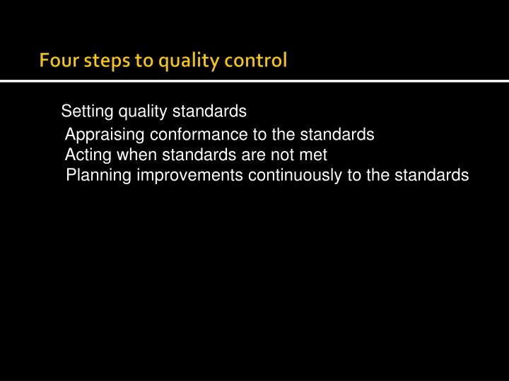 Four steps to quality control