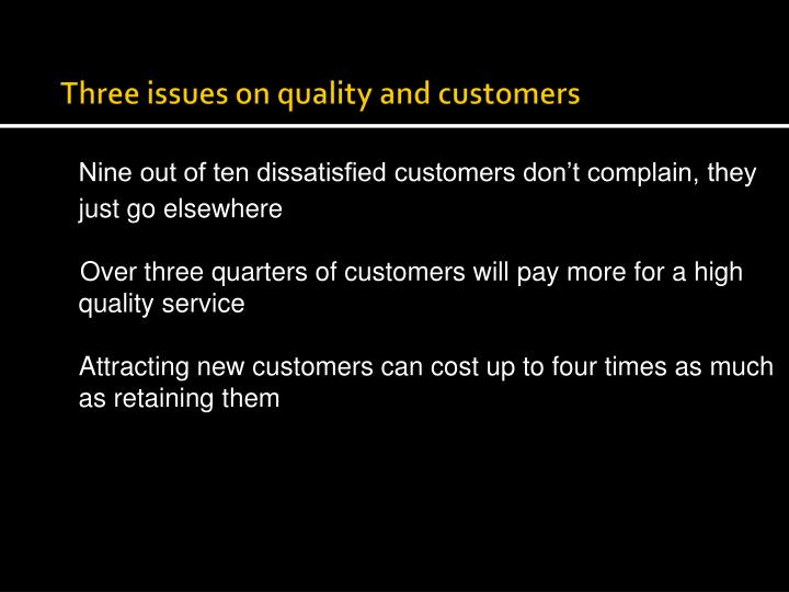 Three issues on quality and customers