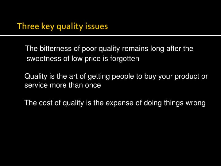 Three key quality issues