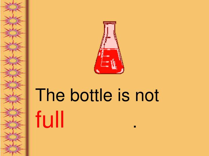 The bottle is not